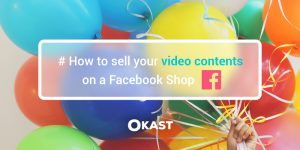 How to sell your video contents on a Facebook Shop