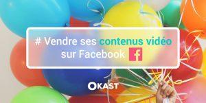 Vendre ses contenus vidéo sur Facebook