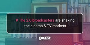 The 2.0 boradcasters are shaking the cinema & TV markets